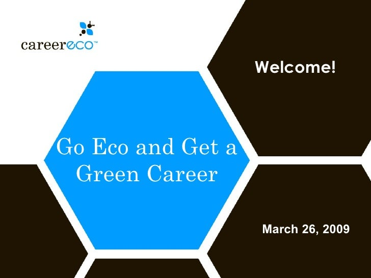 Go Eco and Get a Green Career Welcome! March 26, 2009