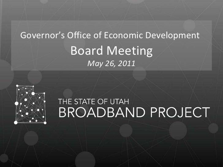 Utah Broadband Project GOED board Mtg 5.26.11