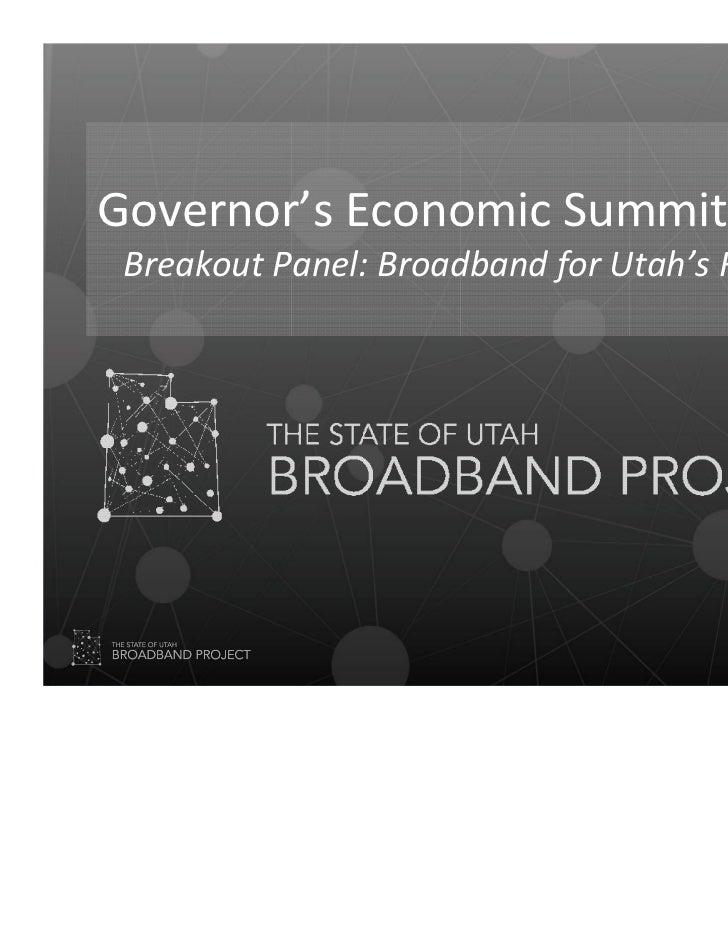 Utah Economic Summit Broadband Presentation: Tara Thue