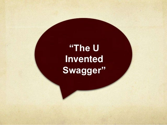 "Invented Swagger 5 ""the u Invented Swagger"""
