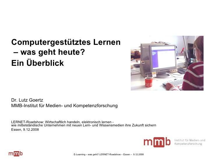 Dr. Lutz Goertz: Computergestütztes Lernen - was geht heute? Ein Überblick