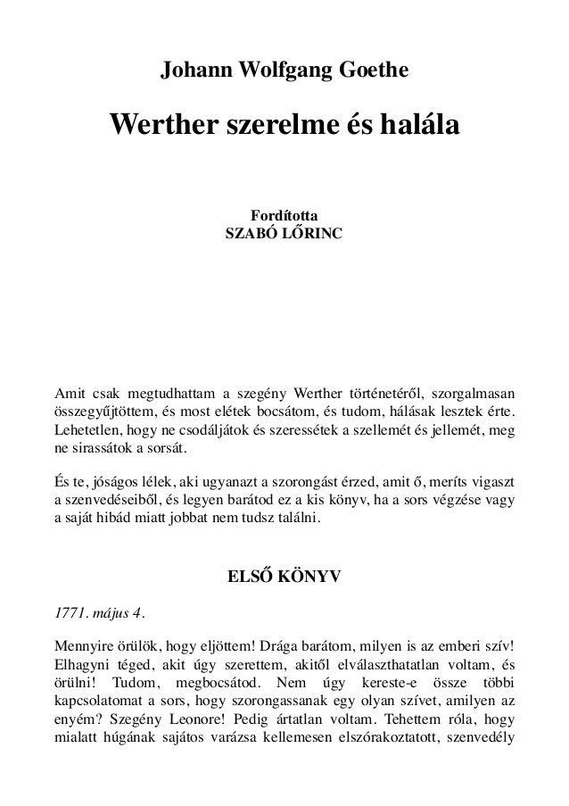 Johann Wolfgang Goethe  Werther szerelme és halála Fordította SZABÓ LŐRINC    Amit csak megtudhattam a szegény Werther tö...