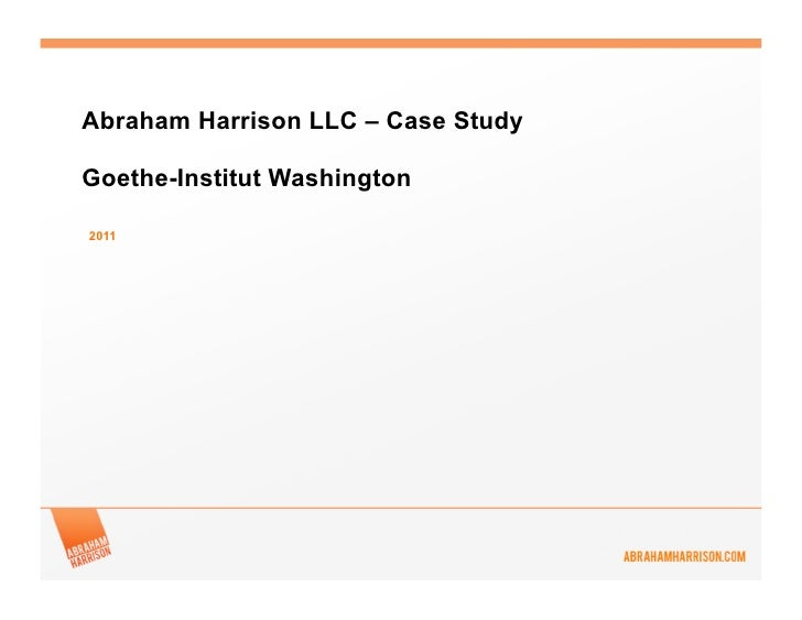 Abraham Harrison LLC – Case StudyGoethe-Institut Washington2011