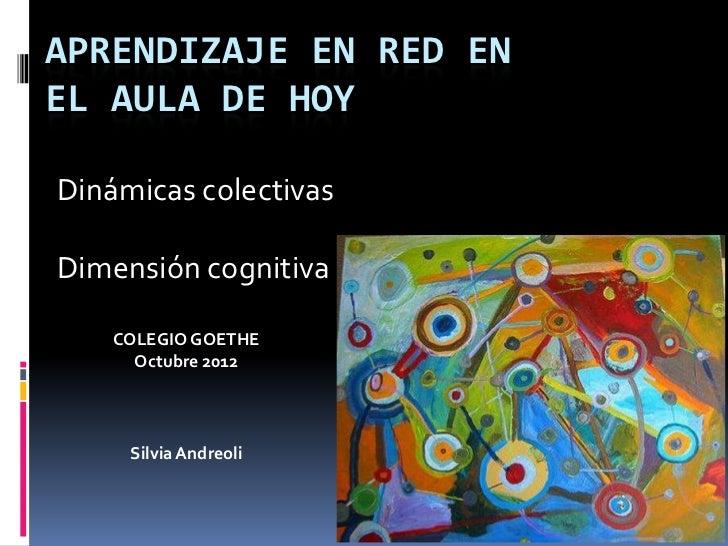 Aprendizaje en Red: dinamicas colectivas, dimension cognitiva