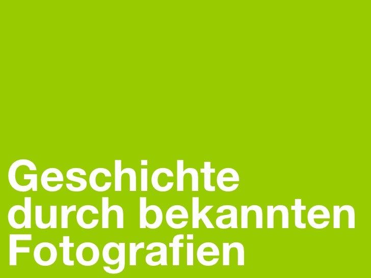 Geschichtedurch bekanntenFotografien