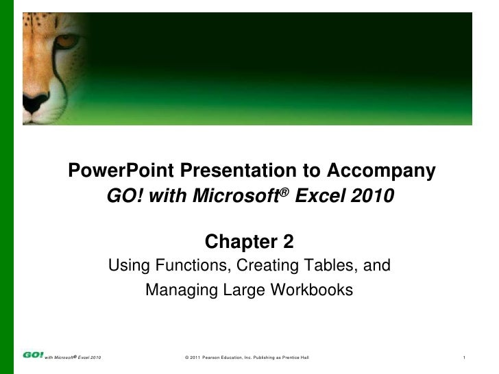 PowerPoint Presentation to Accompany<br />GO! with Microsoft® Excel 2010<br />Chapter 2<br />Using Functions, Creating Tab...