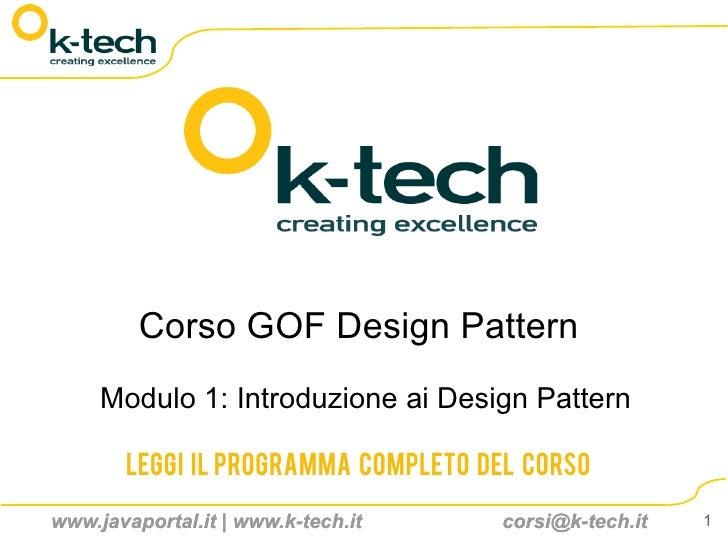 Corso GOF Design Pattern      Modulo 1: Introduzione ai Design Pattern         Leggi il programma completo del corso  www....