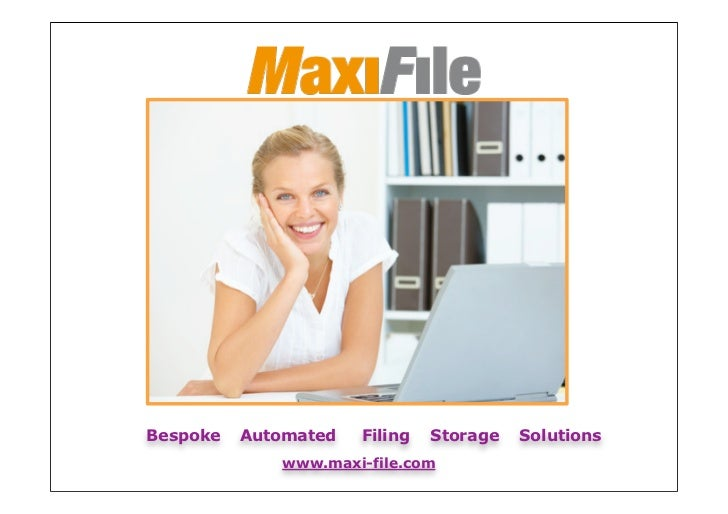 Bespoke   Automated   Filing   Storage   Solutions             www.maxi-file.com