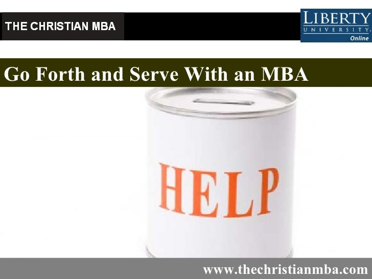 Go Forth and Serve With an MBA   www.thechristianmba.com