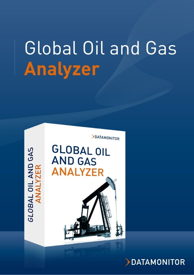 Contact us for a FREE DEMO demo@datamonitor.com |  Global Oil and Gas Analyzer