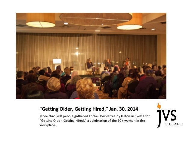 """Getting Older, Getting Hired,"" Jan. 30, 2014 More than 200 people gathered at the Doubletree by Hilton in Skokie for ""Get..."
