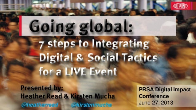 1 @heatherread @kirstenmucha PRSA Digital Impact Conference June 27, 2013