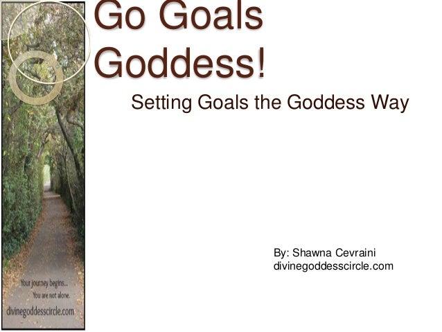 Go Goals Goddess - Setting Goals the Goddess Way