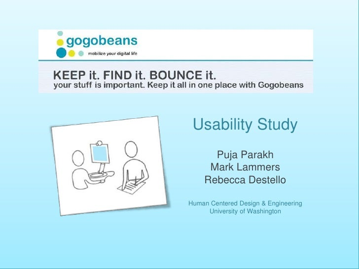 Usability Study <br />Mark Lammers   Puja Parakh   Rebecca Destello<br />Usability Testing – HCD 517<br />Human Centered D...