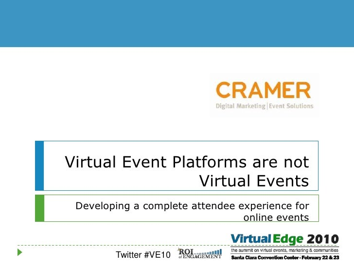 Virtual Event Platforms are not Virtual Events<br />Developing a complete attendee experience for online events<br />