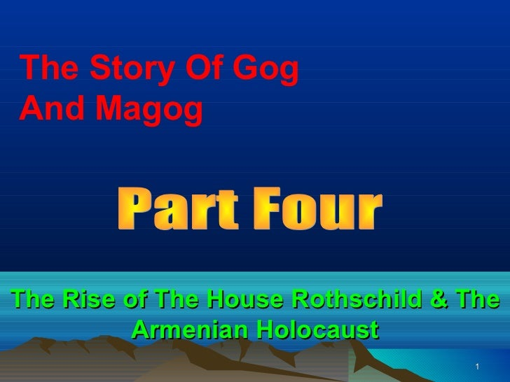 The Story Of GogAnd MagogThe Rise of The House Rothschild & The          Armenian Holocaust                               ...