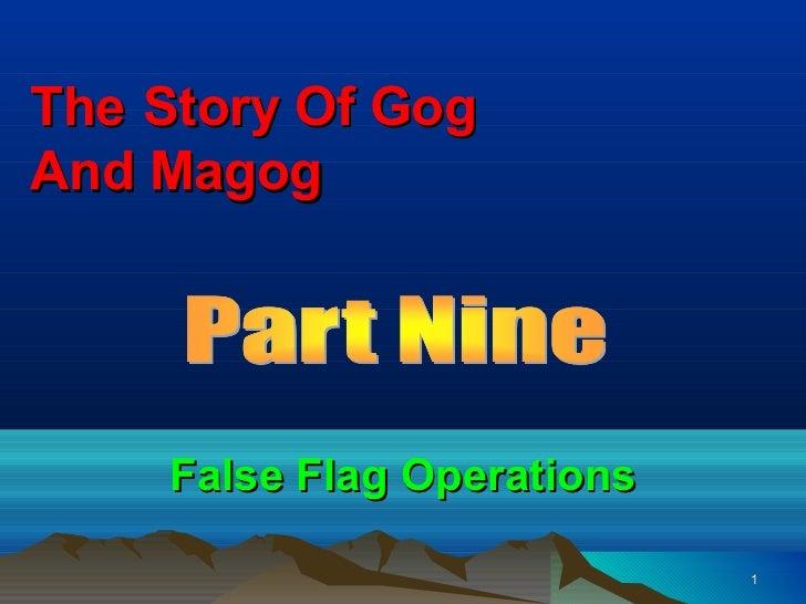 The Story Of GogAnd Magog    False Flag Operations                            1