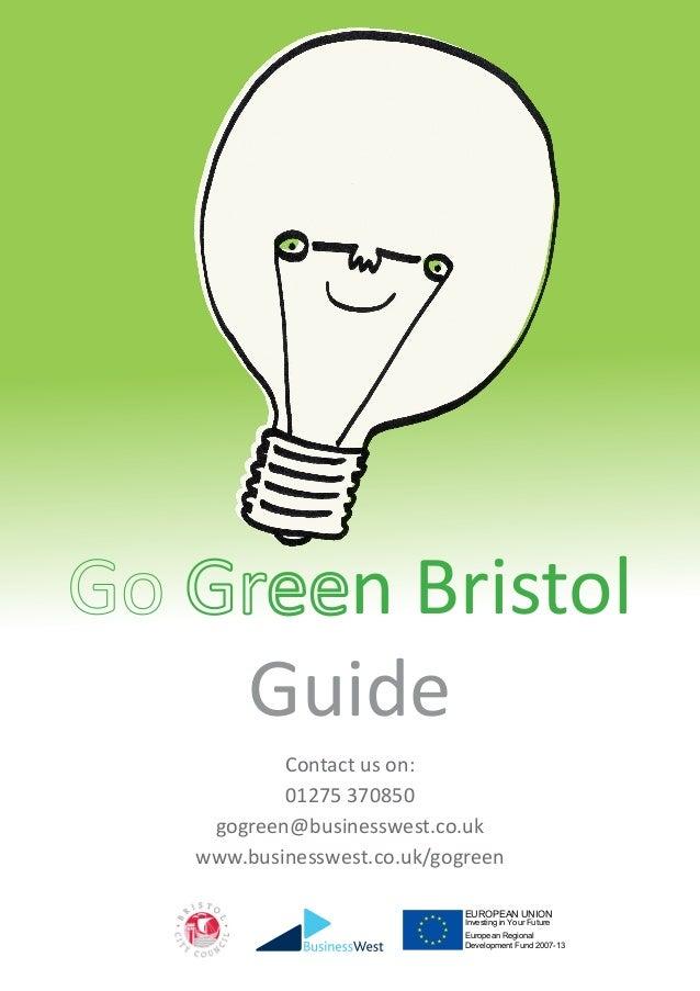 n BristolGuideEUROPEAN UNIONInvesting in Your FutureEuropean RegionalDevelopment Fund 2007-13Contact us on:01275 370850gog...