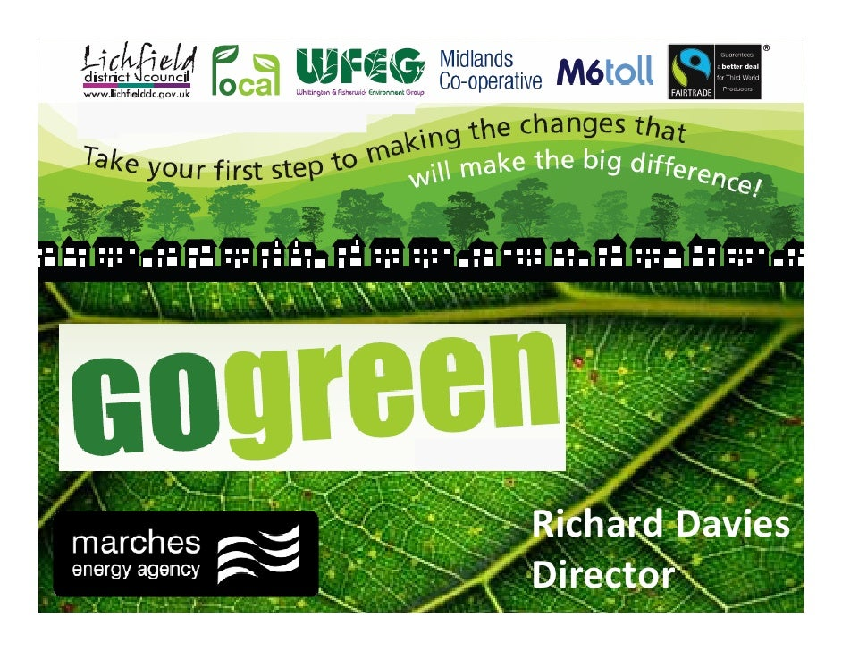 Go Green Conference Richard Davies Presentation 30th January 2010