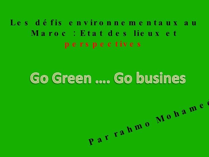 Les défis environnementaux au Maroc : Etat des lieux et  perspectives Par rahmo Mohamed