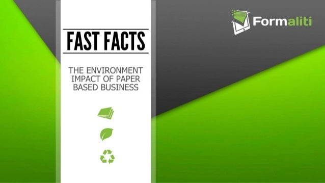 Fast Facts The Environment Impact Of Paper Based Business
