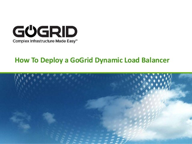 How To Deploy a GoGrid Dynamic Load Balancer