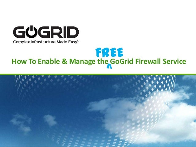 How To Enable & Manage the GoGrid Firewall ServiceFREE^