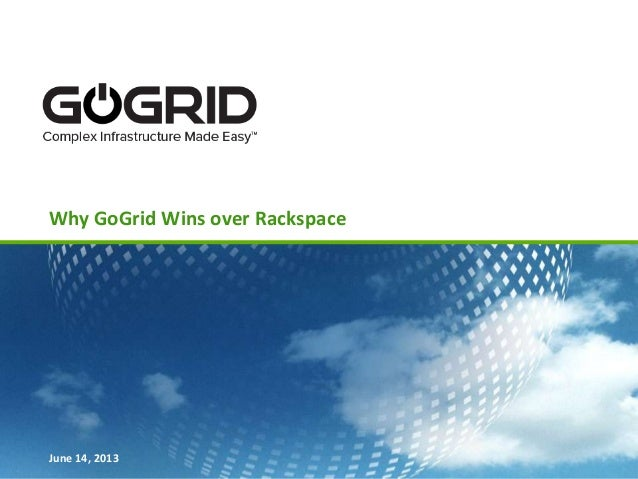 Why GoGrid Wins over RackspaceJune 14, 2013