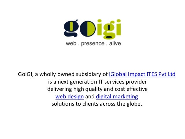 GoIGI, a wholly owned subsidiary of iGlobal Impact ITES Pvt Ltd is a next generation IT services provider delivering high ...