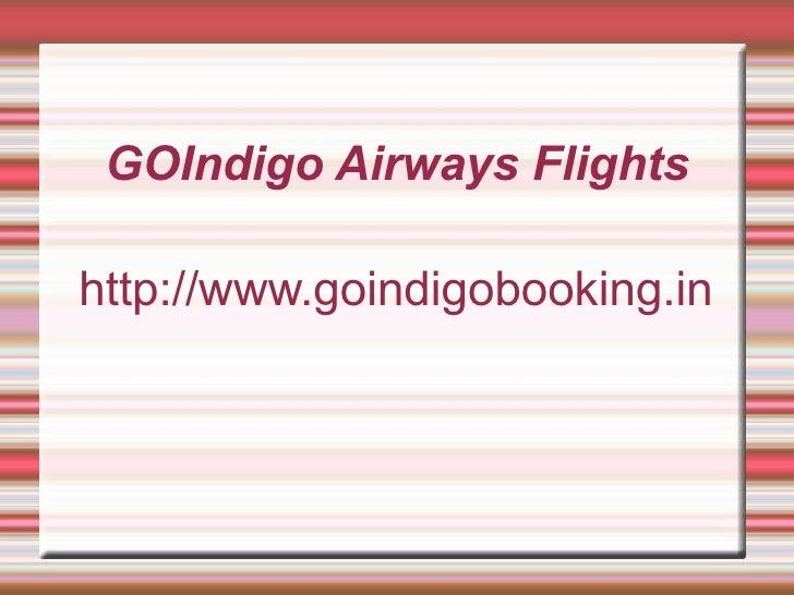 GOIndigo Airways Flights http://www.goindigobooking.in