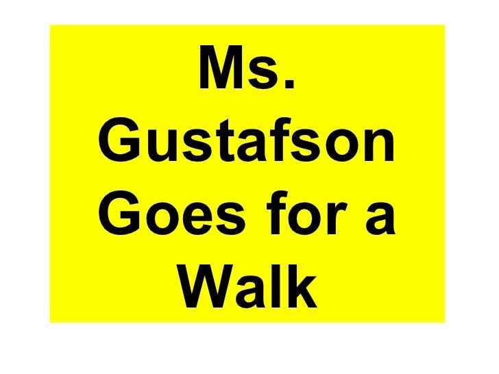 Ms. Gustafson Goes for a   Walk