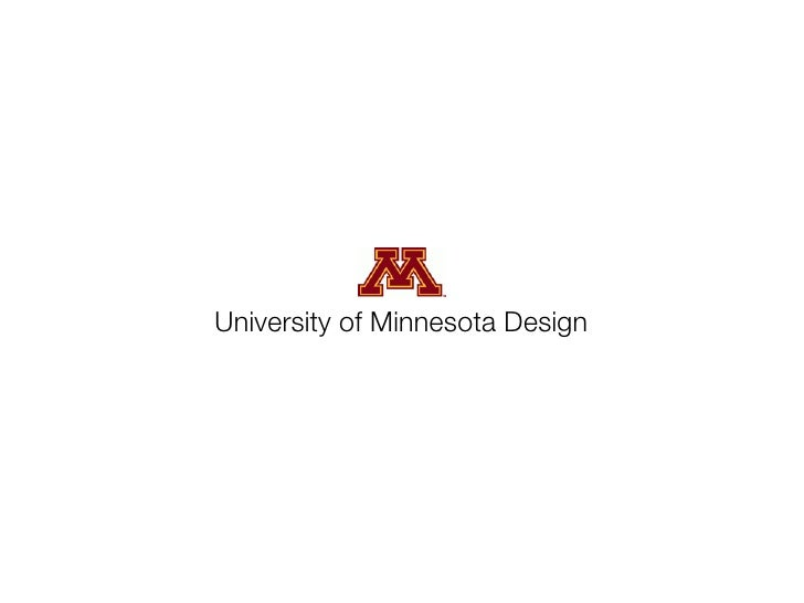 University of Minnesota Design