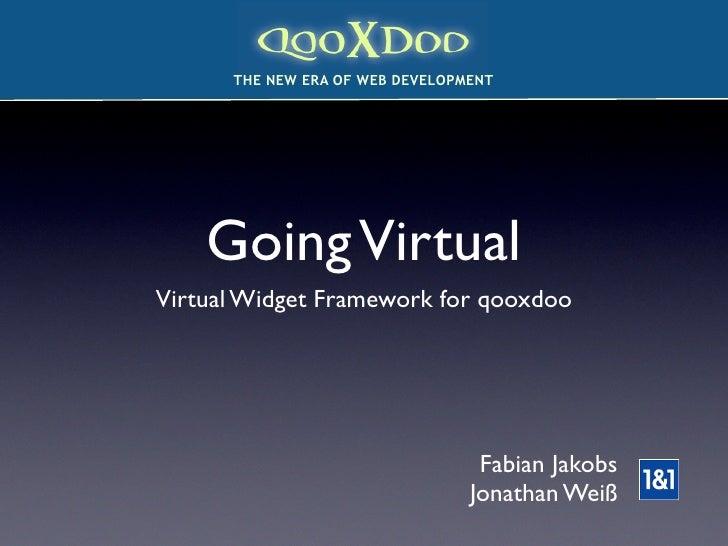 colorstrip.gifT       THE NEW ERA OF WEB DEVELOPMENT         Going Virtual Virtual Widget Framework for qooxdoo           ...