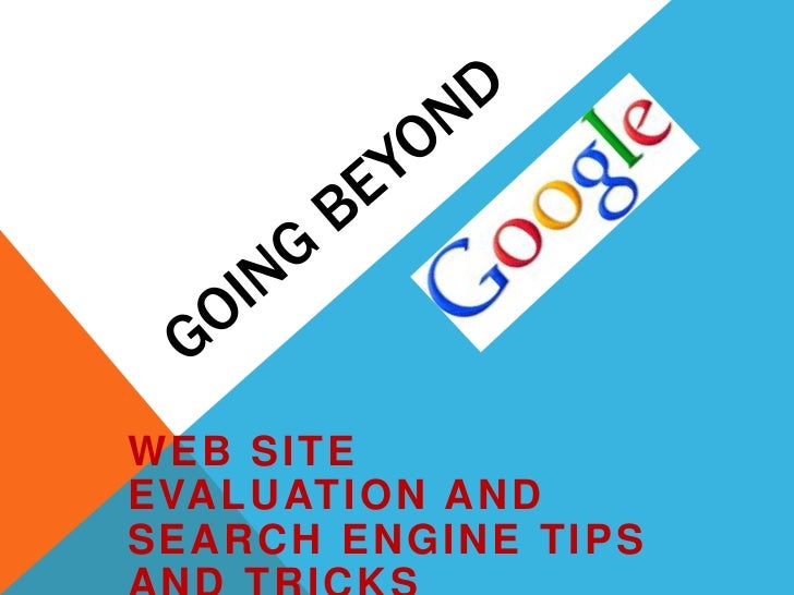 WEB SITEE VA L U AT I O N A N DSEARCH ENGINE TIPS