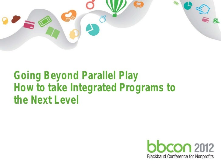 Going Beyond Parallel Play - How to Take Integrated Programs to the Next Level