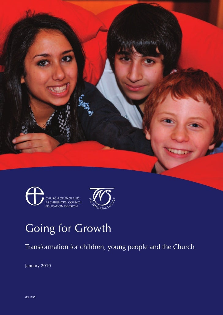CHURCH OF ENGLAND           ARCHBISHOPS' COUNCIL           EDUCATION DIVISION     Going for Growth Transformation for chil...