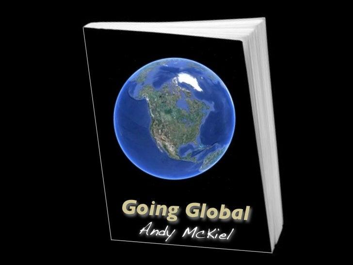 Going Global Andy McKiel