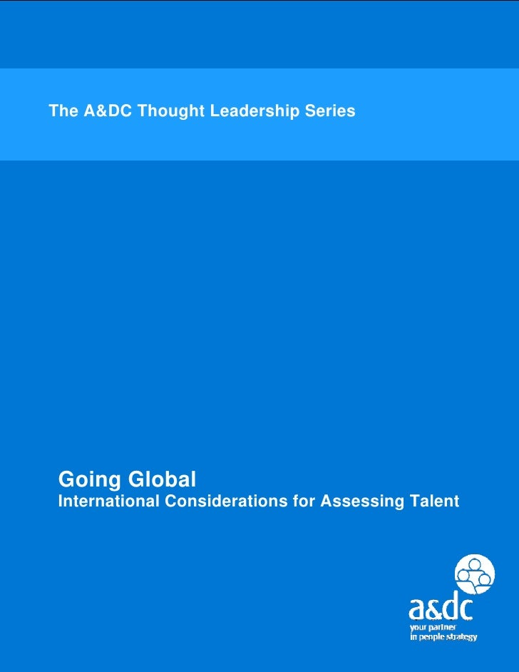 The A&DC Thought Leadership Series Going Global International Considerations for Assessing Talent