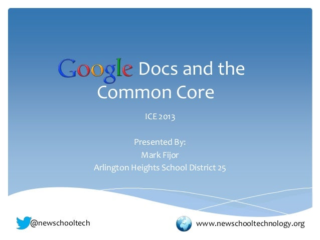 Docs and the                 Common Core                              ICE 2013                            Presented By:   ...