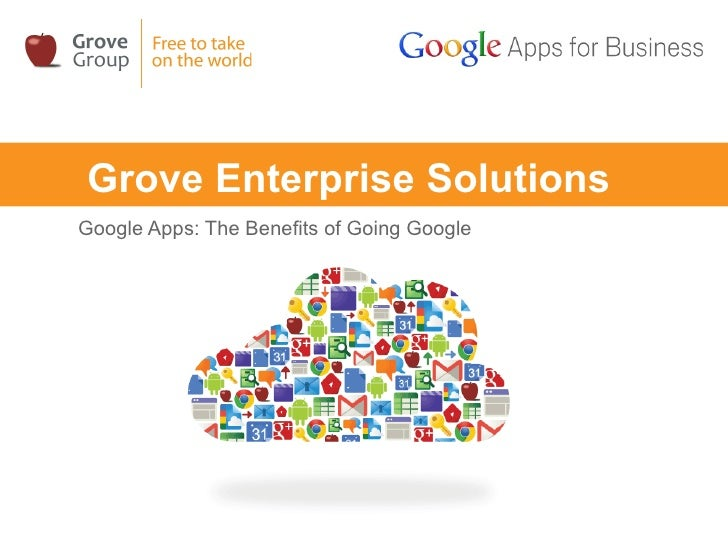 Grove Enterprise SolutionsGoogle Apps: The Benefits of Going Google