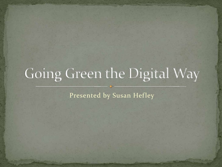 Going Green The Digital Way