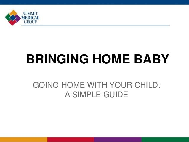 BRINGING HOME BABY GOING HOME WITH YOUR CHILD: A SIMPLE GUIDE