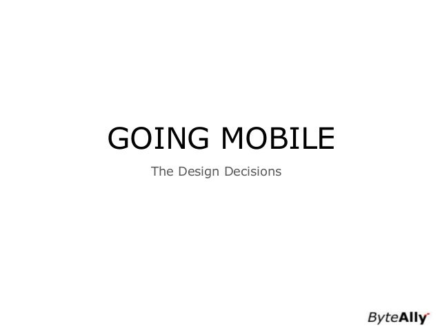Going mobile - The Design Decisions
