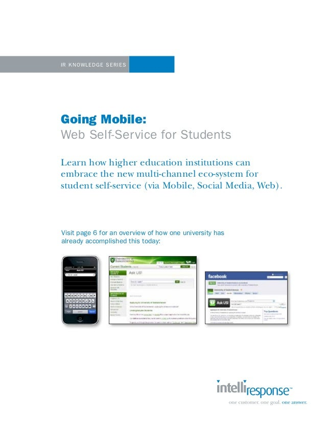 IR Kno wledge Se riesGoing Mobile:Web Self-Ser vice for StudentsLearn how higher education institutions canembrace the new...