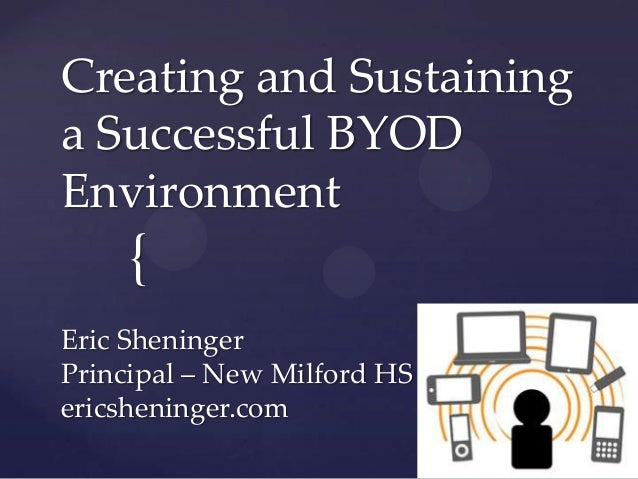 Creating and Sustaining a Successful BYOD Envrionment
