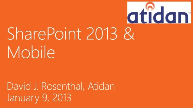 Going Mobile with SharePoint 2013 from Atidan
