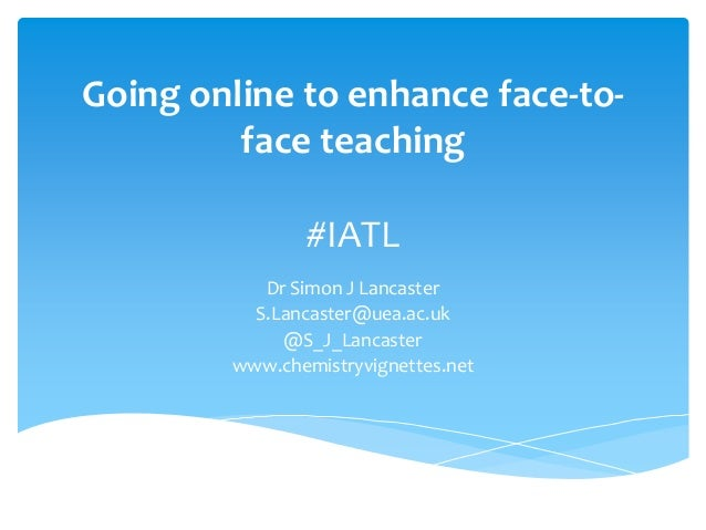 Going online to enhance fact to face april 2014