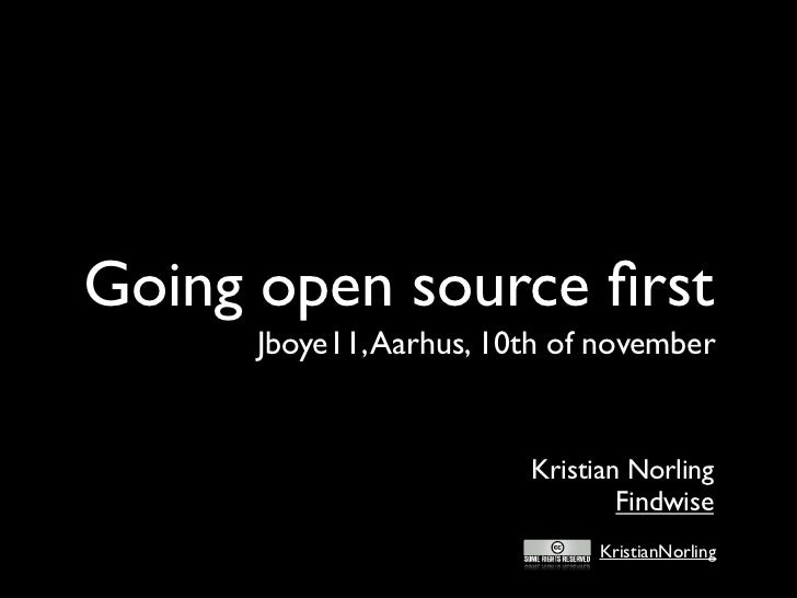 Going open source first