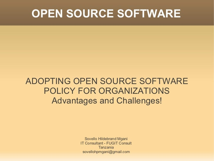 OPEN SOURCE SOFTWAREADOPTING OPEN SOURCE SOFTWARE   POLICY FOR ORGANIZATIONS    Advantages and Challenges!             Sov...