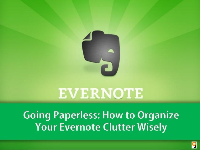 Going Paperless: How to Organize Your Evernote Clutter Wisely